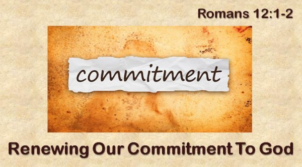 Renewing Our Commitment To God