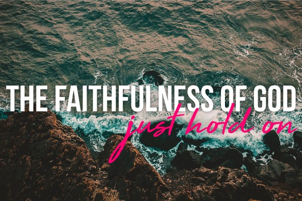 the-faithfulness-of-godThe Faithfulness of God