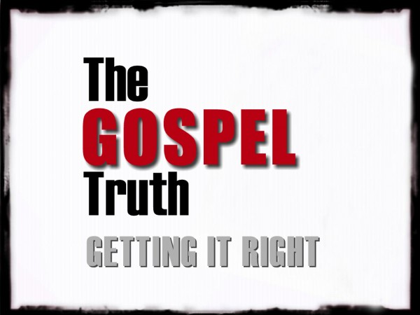 Four essential truths of the Gospel