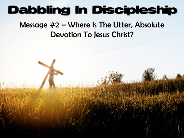 dabbling-in-discipleship-message-2Dabbling In Discipleship - Message 2