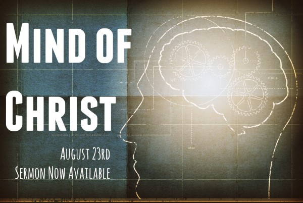 mind-of-christ-august-23rd-2015Mind of Christ - August 23rd 2015