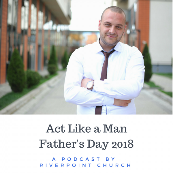 Act Like a Man Podcast