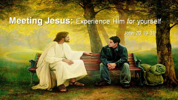 Meeting Jesus: Experience Him for Yourself
