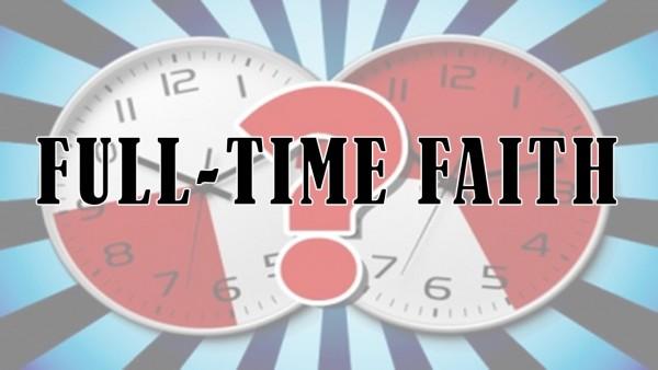 full-time-faithFull-Time Faith