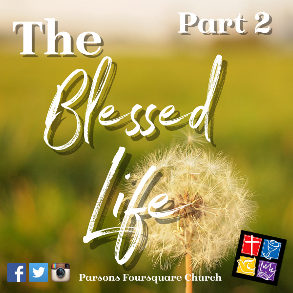 The Blessed Life Part 2