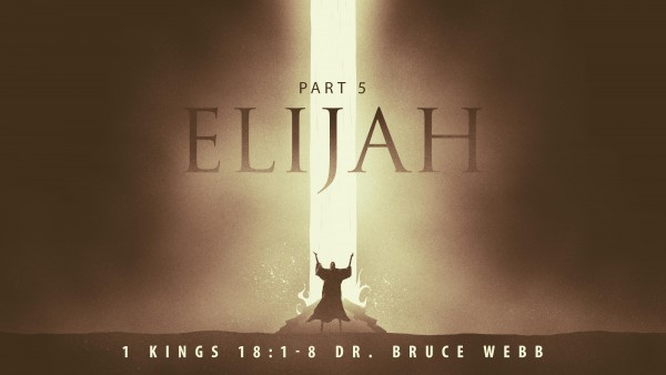 Elijah Part 5 : With Dr. Bruce Webb