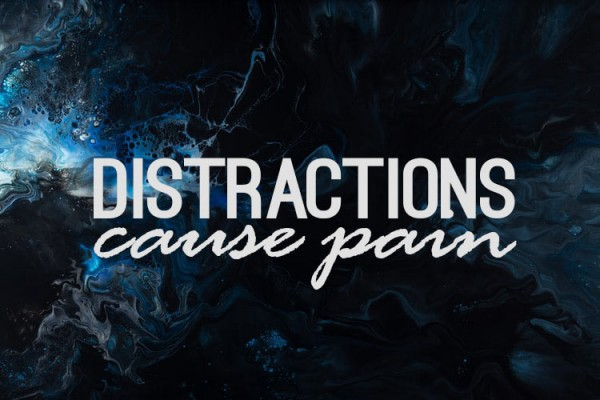 Distractions cause pain