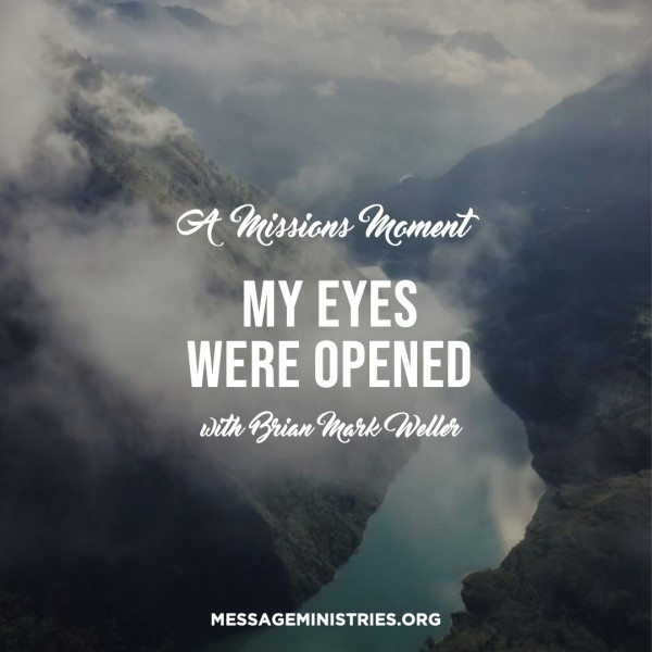 #6 A Missions Moment - My Eyes Were Opened