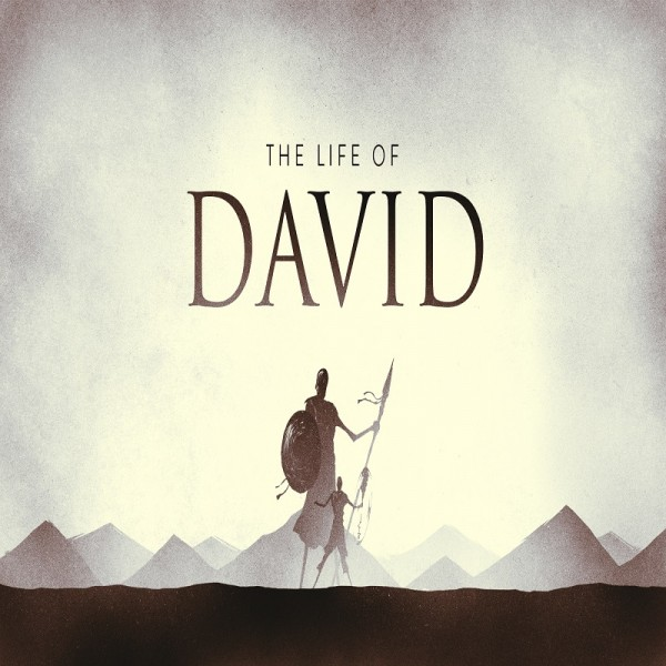 The Life of David (Part 4) - In the Wilderness