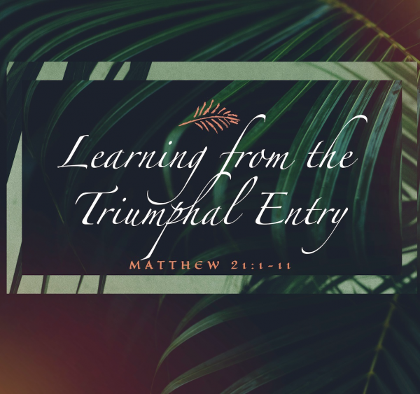 SERMON: Learning from the Triumphal Entry