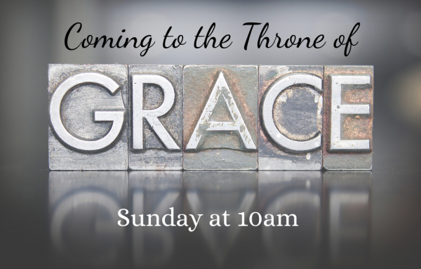 coming-to-the-throne-of-grace-2019-07-21Coming to the Throne of Grace 2019-07-21