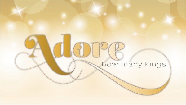 adore-we-three-kingsAdore (We Three Kings)