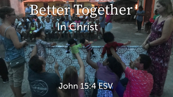better-together-in-christBetter Together... In Christ