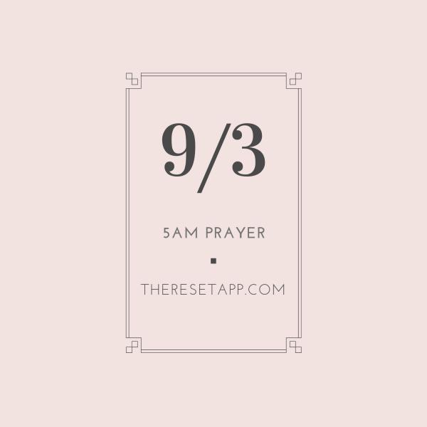 sept-3rd-500am-reset-app-prayerSept 3rd 5:00am ReSet App Prayer