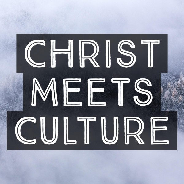 Christ Meets Culture-Episode 1-Pastor Gareth