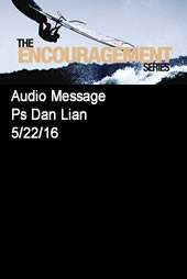 encouragement-series-part-3-1130am-with-dan-lianEncouragement Series Part 3 11:30am with Dan Lian