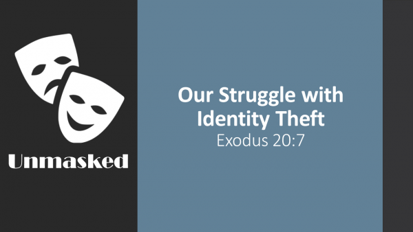 ex-207-our-struggle-with-identity-theftEx 20:7 - Our Struggle with Identity Theft