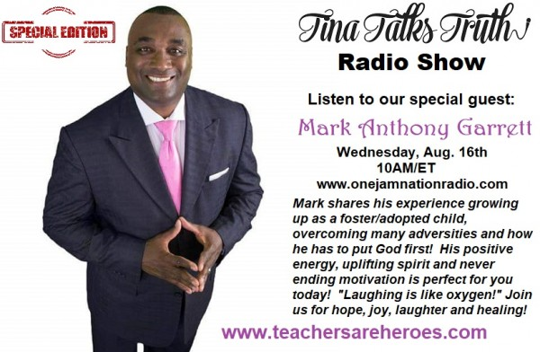 Tina Talks Truth Radio Show interview with Mark Anthony Garrett-Motivational Speaker, Author and Foster Care Alumni