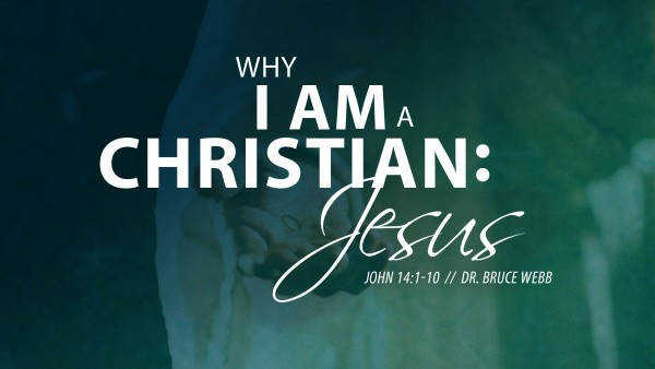 Why I Am A Christian : Jesus