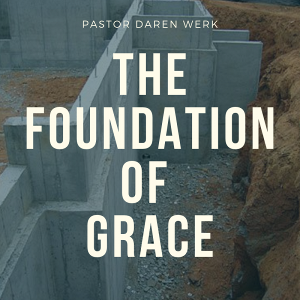 """""""The Foundation of Grace"""" -October 6th, 2019"""