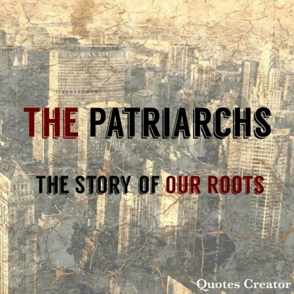 The Patriarchs 12- The Man in the Mirror Part 2