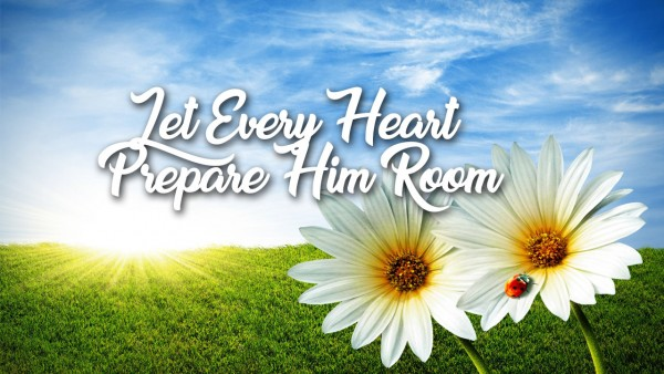 let-every-heart-prepare-him-roomLet Every Heart Prepare Him Room