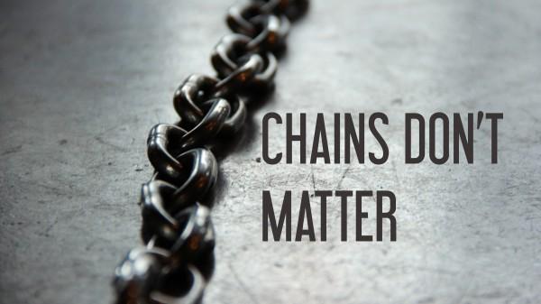 Chains Don't Matter