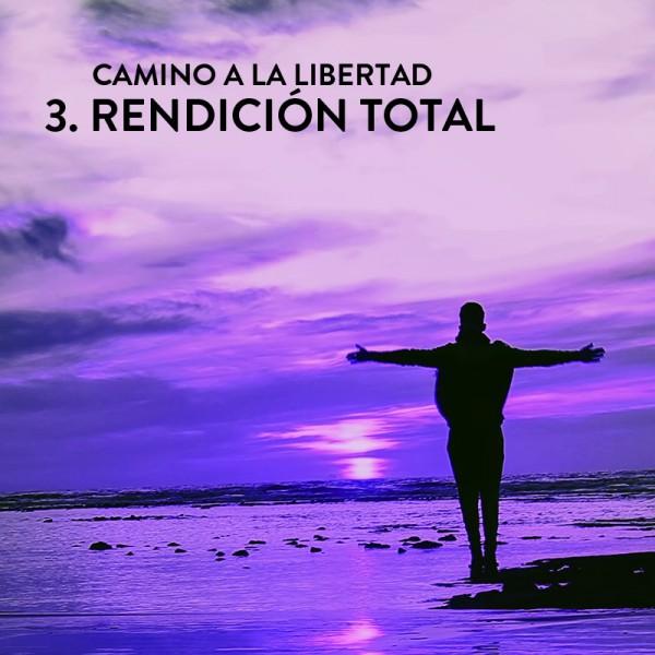 Camino a la Libertad Paso 3: Rendición