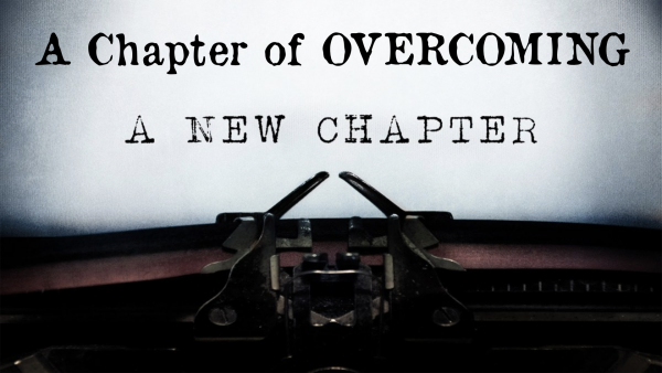 A Chapter of Overcoming