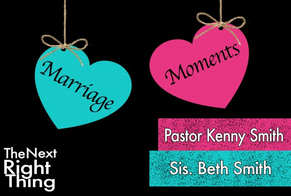 """The Next Right Thing"" Marriage Conference Session 4 (Pastor & Wife)"