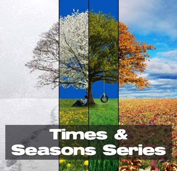 Times & Seasons - Message 1