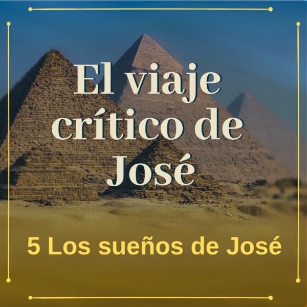 los-suenos-de-joseLos sueños de José