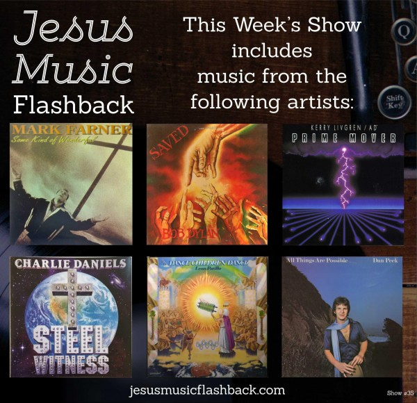 #35 Jesus Music Flashback Radio Show
