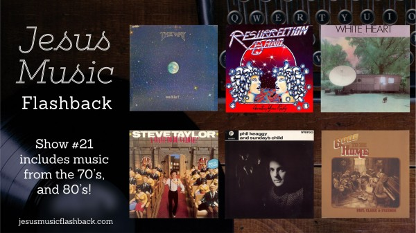 #21 Jesus Music Flashback Radio Show