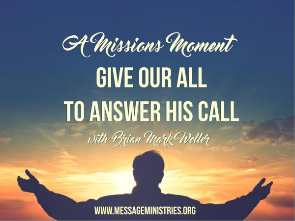 #4 A Missions Moment - Give Our All to Answer His Call