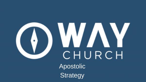 apostolic-strategy-part-5Apostolic Strategy Part 5