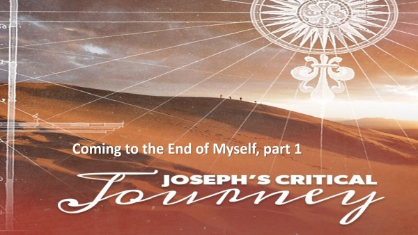 Coming to the End of Myself along the Journey of Faith Msg 4 Part 1