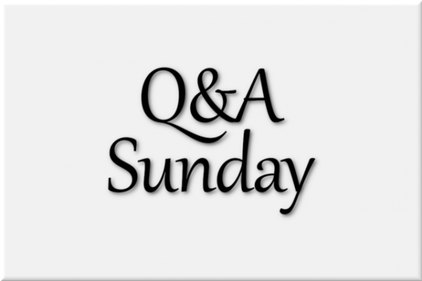 Q & A Sunday March 31, 2019