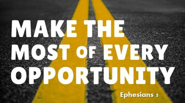Make The Most of Every Opportunity