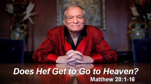 Does Hef Get To Go To Heaven?