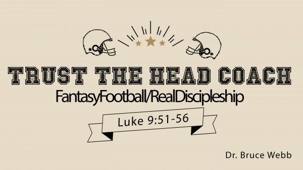 Trust The Head Coach : FantasyFootball/RealDiscipleship