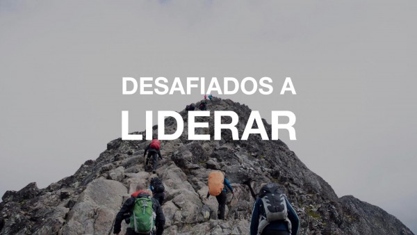 desafiados-a-liderarDesafiados a liderar
