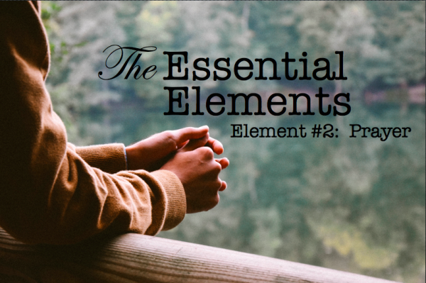 crosslife-element-2-prayerCrossLife Element #2: Prayer