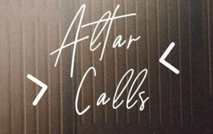 Altar Calls, Part 01
