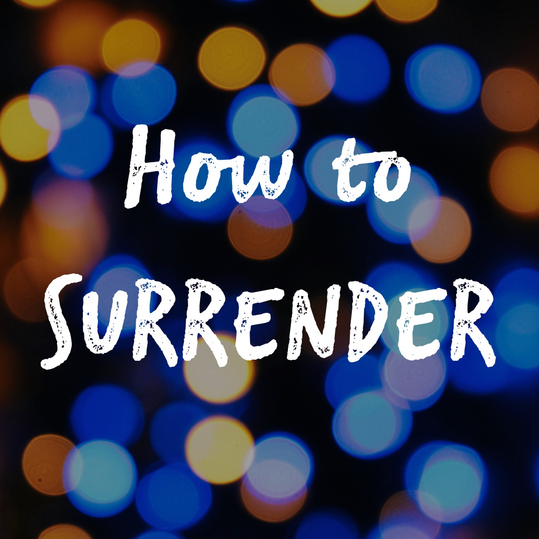 How To Surrender