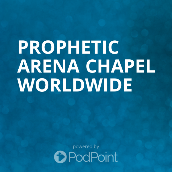Prophetic Arena Chapel Worldwide