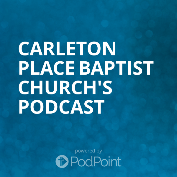 carleton-place-baptist-church-podcastCarleton Place Baptist Church's Podcast