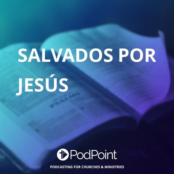 Salvados Por Jesús