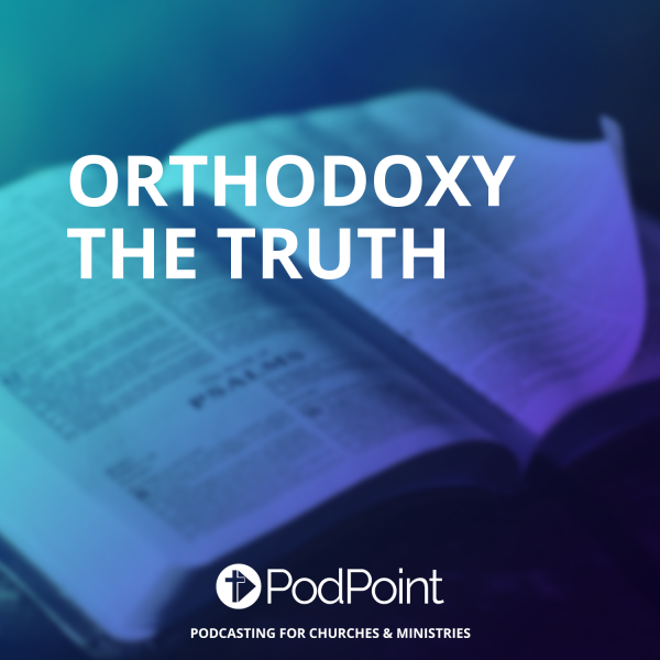 ORTHODOXY THE TRUTH