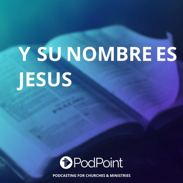 Y Su nombre es Jesus